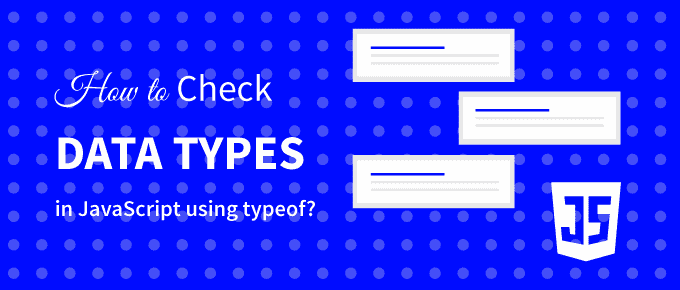 Check data type in JavaScript Using typeof