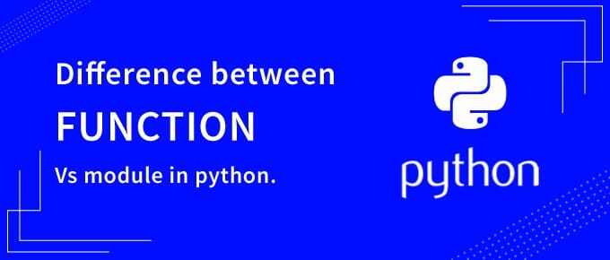 Difference between function vs module in Python.