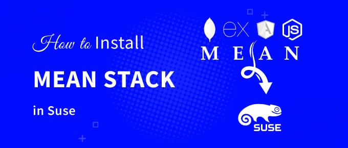 How To Install MEAN Stack In Suse