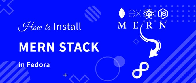 How to install MERN Stack in Fedora