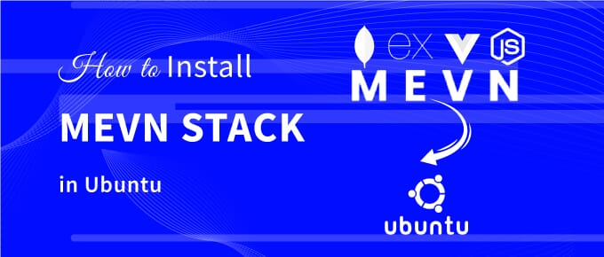 How to install MEVN stack in Ubuntu