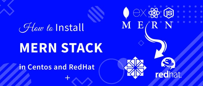 how to install MERN Stack in Centos and RedHat