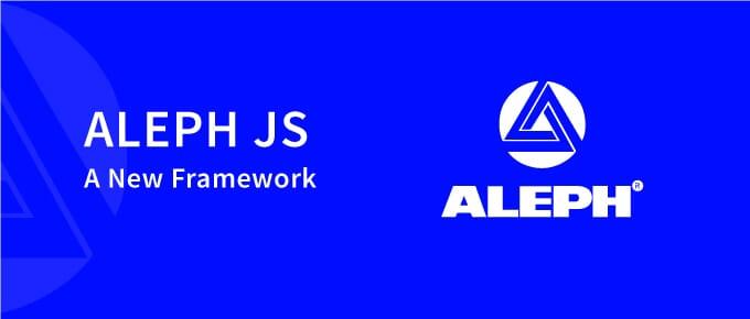 Aleph JS A New Framework
